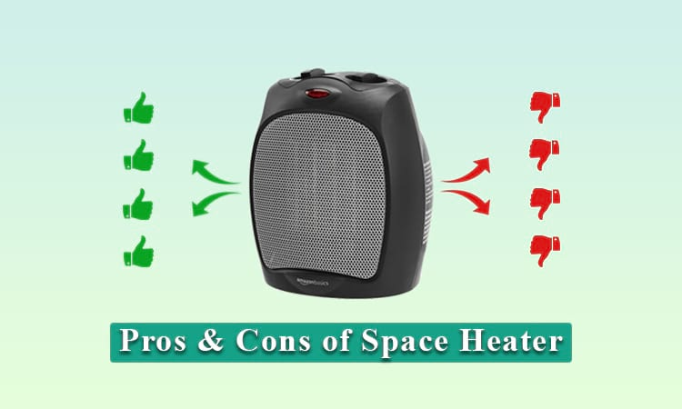 Pros and cons of space heaters